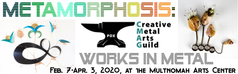 Gallery Opening - Metamorphosis: Works in Metal @ Multnomah Arts Center